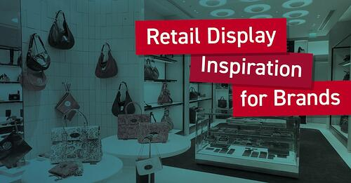 Retail Display Inspiration for Brands
